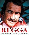 Regga The Extraordinary Two Lives of Clay Regazzoni