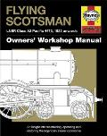 Flying Scotsman: Lner Class A3 Pacific 4472, 1923 Onwards (Haynes Owners' Workshop Manuals)