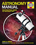 Astronomy Manual: The Complete Step-By-Step Guide (Owner's Workshop Manual)
