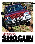 Mitsubishi Shogun Book: Buying, Enjoying, Maintaining, Modifying (You & Your)