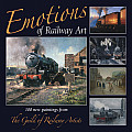 Emotions of Railway Art: 100 New Paintings from the Guild of Railway Artists