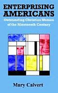 Enterprising Americans: Outstanding Christian Women of the Nineteenth Century