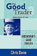 The Good Trader III: Greenspan's Game 2003/04