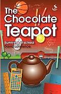 The Chocolate Teapot - Surviving at School