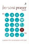 A Personal Prayer Guide: A Pattern for Conversation with God