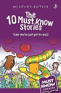 10 Must Know Stories: Tales You've Just Got To Read!