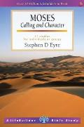 Moses: Calling and Character