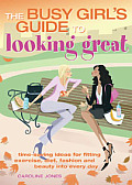 Busy Girls Guide To Looking Great