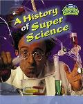 History of Super Science