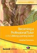 Becoming a Professional Tutor in the Lifelong Learning Sector: Second Edition
