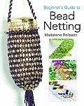 Beginners Guide To Bead Netting