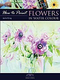 Flowers in Watercolour (How to Paint) Cover