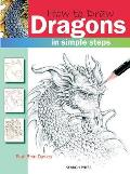 How to Draw Dragons: In Simple Steps (How to Draw)