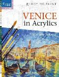 Venice in Acrylics [With 6 Reusable Tracings] (Ready to Paint)