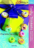 Tasty Trinkets: Polymer Clay Food Jewellery (Twenty to Make) Cover