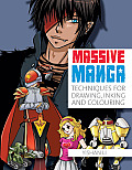 Massive Manga: Techniques for Drawing, Inking and Colouring Cover