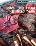 Stitch, Fibre, Metal and Mixed Media