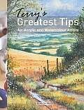 Terry's Greatest Tips for Acrylic and Watercolour Artists