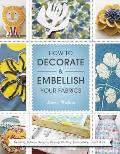 How To Decorate and Embellish Your Fabrics