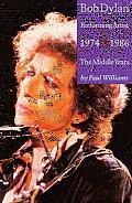 Bob Dylan Performing Artist 1974 1986