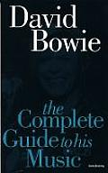Complete Guide To The Music Of David Bowie