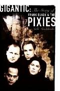 Gigantic Story Of Frank Black & Pixies