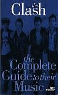The Clash (Complete Guide to Their Music)