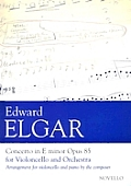 Edward Elgar: Concerto in E Minor Opus 85: Arrangement for Violoncello and Piano by the Composer
