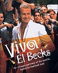 Viva El Becks: An Intimate Portrait of the World's Favourite Football Star