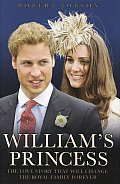 Williams Princess The Love Story That Will Change the Royal Family Forever