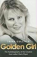 Golden Girl: The Autobiography of the Greatest Ever Ladies' Darts Player