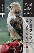 Real Life Guide: Working With Animals and Wildlife