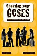 Choosing Your Gcses: Also Includes Diplomas, Nvqs, Btecs and More!