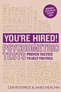 You're Hired! Psychometric Tests: Proven Tactics To Help You Pass