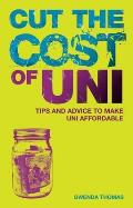 Cut the Cost of Uni: How To Graduate With Less Debt