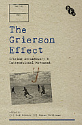 The Grierson Effect: Tracing Documentary's International Movement
