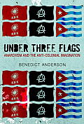 Under Three Flags Anarchism & the Anti Colonial Imagination