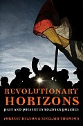 Revolutionary Horizons: Popular Struggle in Bolivia