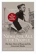 News For All The People The Epic Story of Race & the American Media