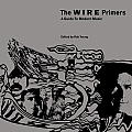Wire Primers A Guide To Modern Music