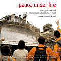 Peace Under Fire: Israel/Palestine and the International Solidarity Movement Cover
