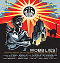 Wobblies! : a Graphic History of the Industrial Workers of the World (05 Edition)