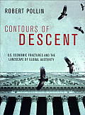 Contours of Descent: Us Economic Fractures and the Landscape of Global Austerity