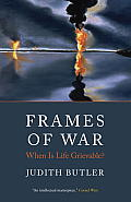 Frames of War When Is Life Grievable