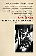 A Seventh Man: A Book of Images and Words about the Experience of Migrant Workers in Europe