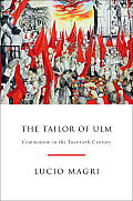 The Tailor of Ulm: Communism in the Twentieth Century Cover
