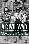A Civil War: A History Of The Italian Resistance by Claudio Pavone