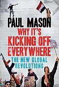 Why It's Kicking Off Everywhere: The New Global Revolutions Cover