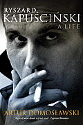 Ryszard Kapuscinski: A Life Cover