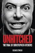 Unhitched; the trial of Christopher Hitchens